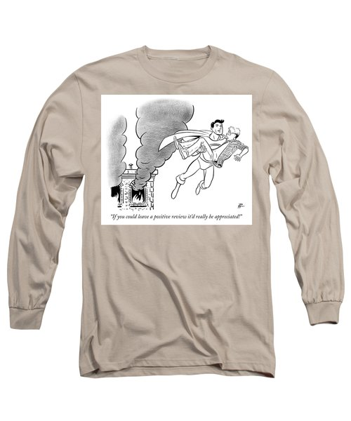 If You Could Leave A Positive Review Long Sleeve T-Shirt