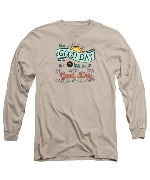 It's A Good Day With Color By Jan Marvin Long Sleeve T-Shirt