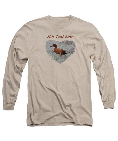 It's Teal Love Long Sleeve T-Shirt