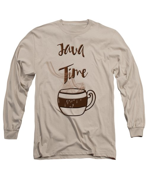 Java Time - Steaming Coffee Cup Long Sleeve T-Shirt by Joann Vitali