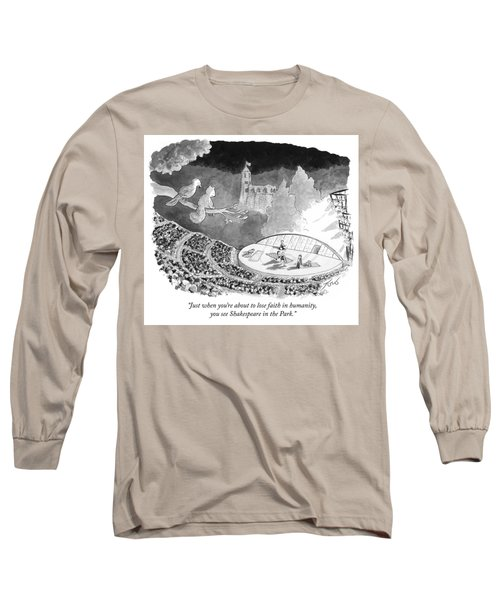Just When You're About To Lose Faith In Humanity Long Sleeve T-Shirt