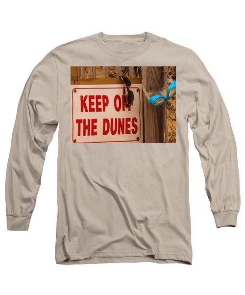 Keep Off The Dunes Long Sleeve T-Shirt