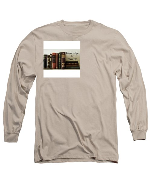 Knowledge Is Power Long Sleeve T-Shirt by Patricia E Sundik