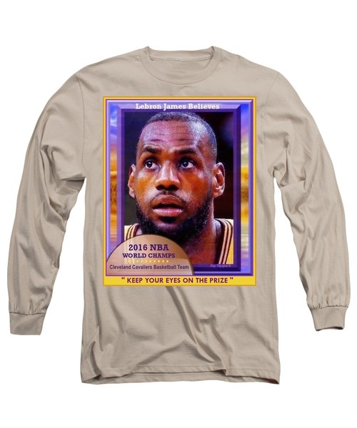 Long Sleeve T-Shirt featuring the drawing Lebron James Believes by Ray Tapajna