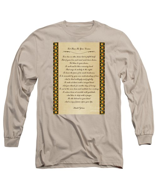 Let These Be Your Desires By Khalil Gibran Long Sleeve T-Shirt by Olga Hamilton