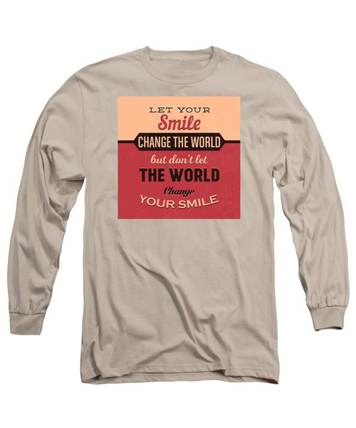 Let Your Smile Change The World Long Sleeve T-Shirt