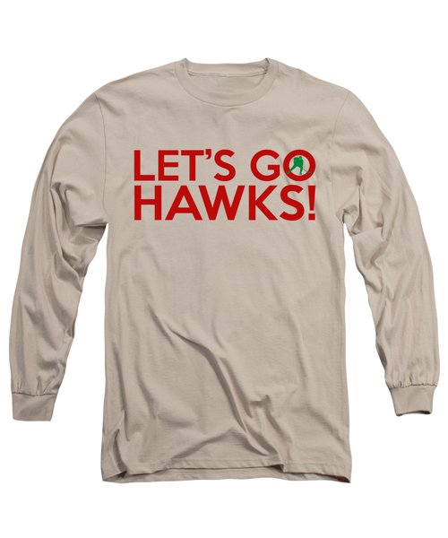 Let's Go Hawks Long Sleeve T-Shirt