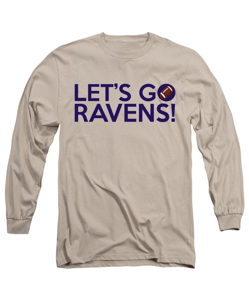 Let's Go Ravens Long Sleeve T-Shirt