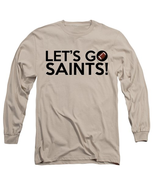 Let's Go Saints Long Sleeve T-Shirt