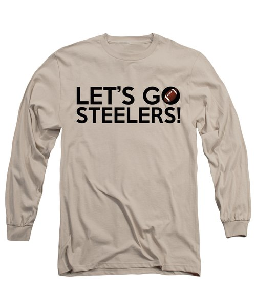 Let's Go Steelers Long Sleeve T-Shirt