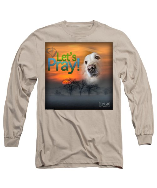 Long Sleeve T-Shirt featuring the digital art Let's Pray by Kathy Tarochione