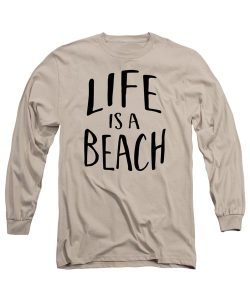 Life Is A Beach Words Black Ink Tee Long Sleeve T-Shirt