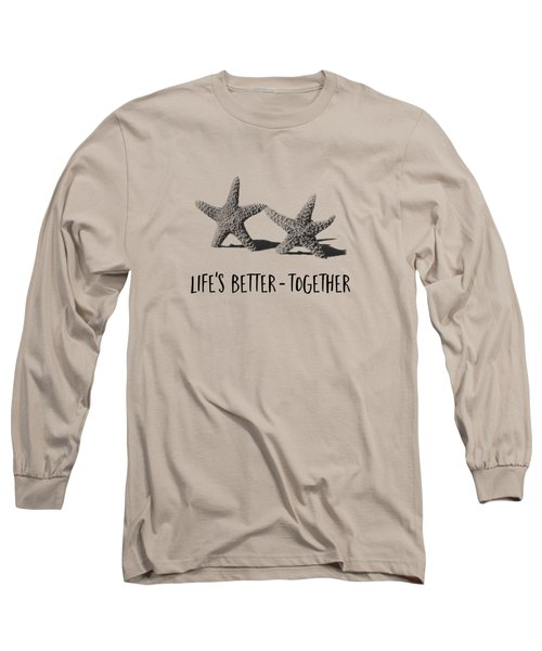 Life Is Better Together Sketch Tee Long Sleeve T-Shirt