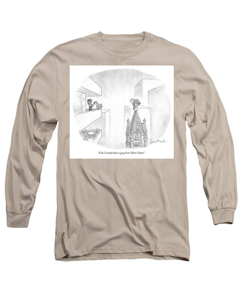 Like I Would Date A Guy From Notre Dame Long Sleeve T-Shirt