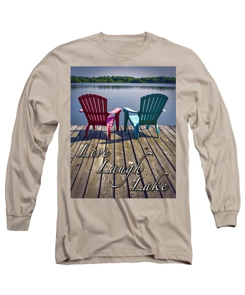 Live Laugh Lake Long Sleeve T-Shirt