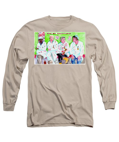 Lunch At The Slaughter House Long Sleeve T-Shirt