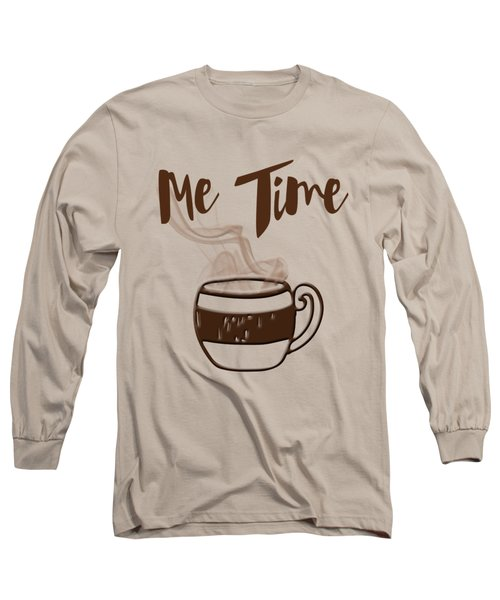 Me Time - Steaming Cup Of Coffee Long Sleeve T-Shirt by Joann Vitali