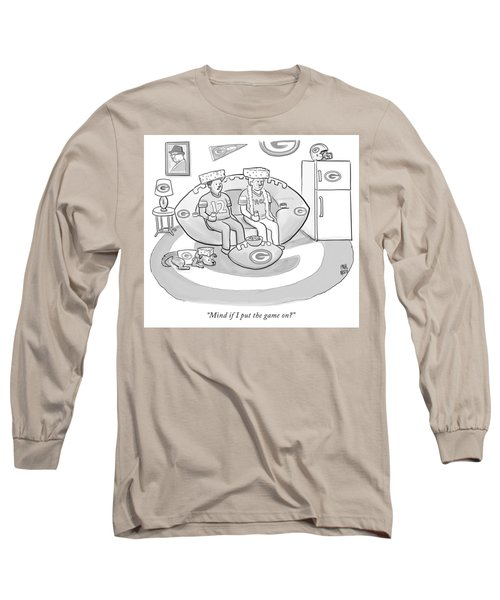 Mind If I Put The Game On Long Sleeve T-Shirt