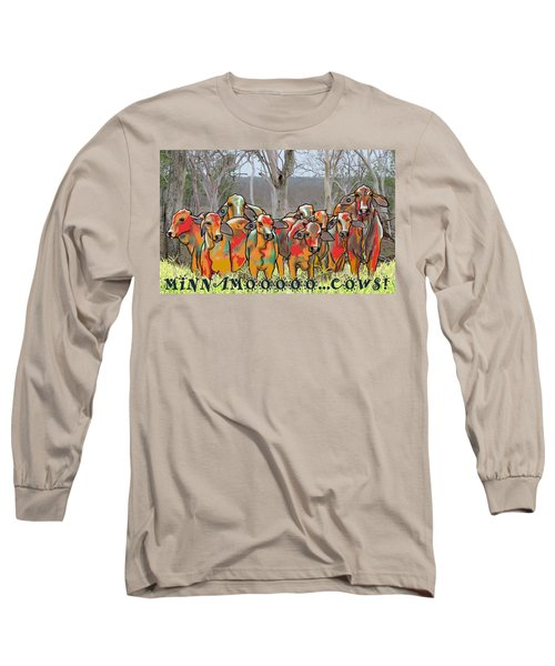 Minnamooooo...cows Long Sleeve T-Shirt