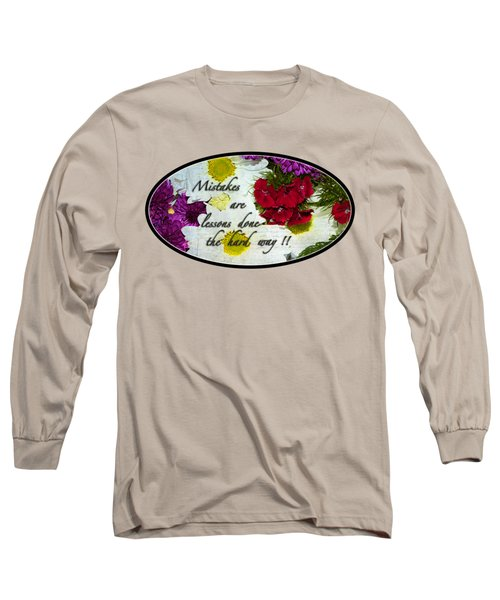 Long Sleeve T-Shirt featuring the photograph Mistakes Are Lessons by Phyllis Denton