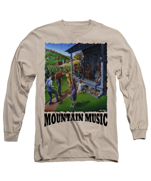 Mountain Music - Porch Music Long Sleeve T-Shirt