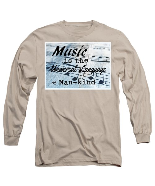 Music Is The Universal Language Of Man-kind Long Sleeve T-Shirt