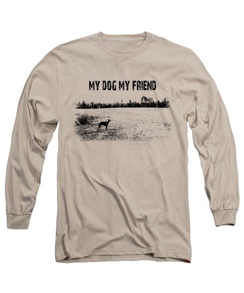 My Dog My Friend Long Sleeve T-Shirt by Mim White