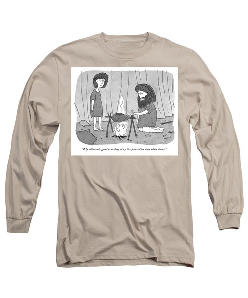 My Ultimate Goal Is To Buy It By The Pound Long Sleeve T-Shirt