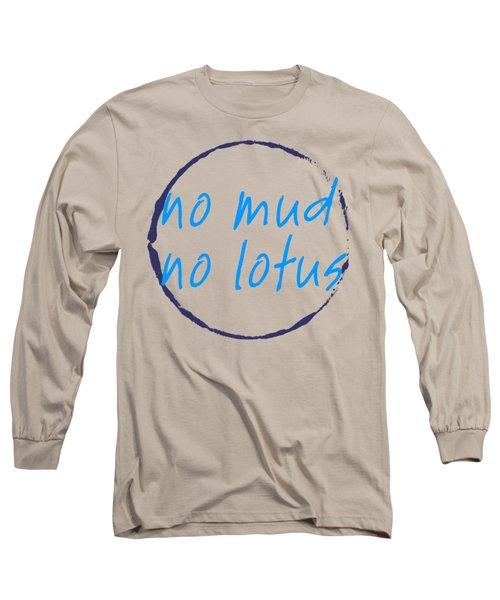 No Mud No Lotus Green Long Sleeve T-Shirt