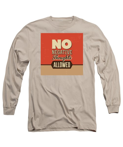 No Negative Thoughts Allowed Long Sleeve T-Shirt