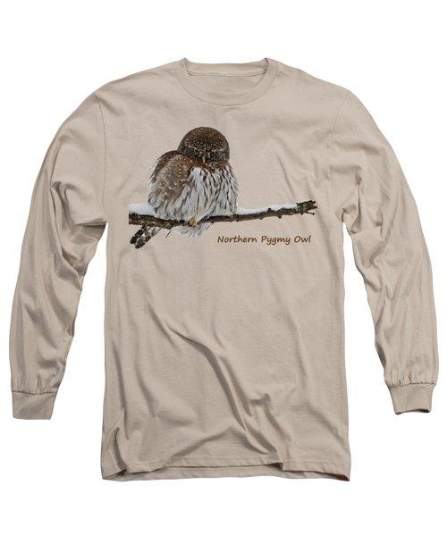Northern Pygmy Owl 2 Long Sleeve T-Shirt
