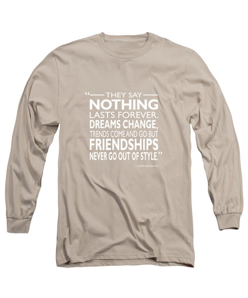Nothing Lasts Forever Long Sleeve T-Shirt by Mark Rogan