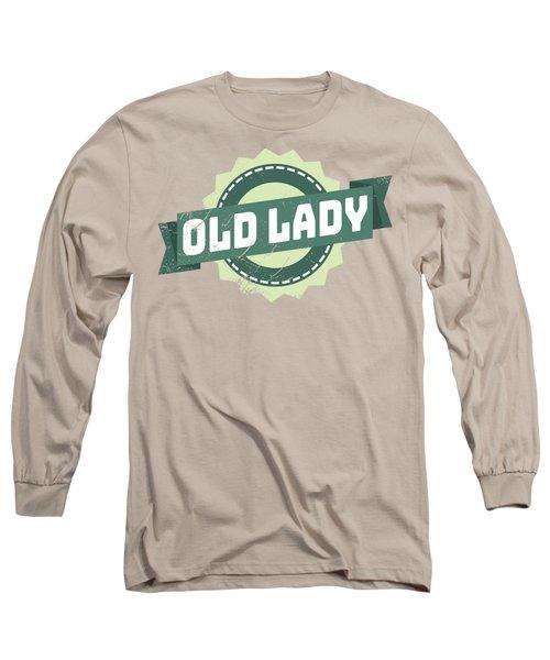 Old Lady Long Sleeve T-Shirt