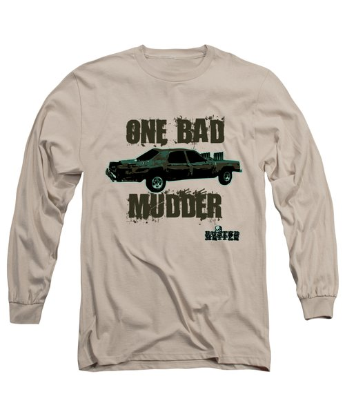 One Bad Mudder Long Sleeve T-Shirt