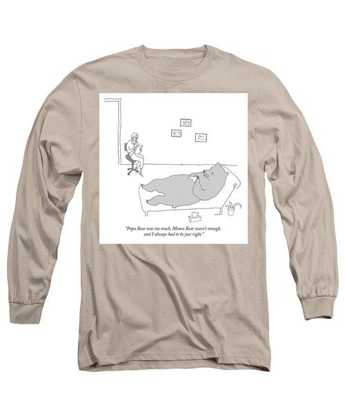 Papa Bear Was Too Much Long Sleeve T-Shirt