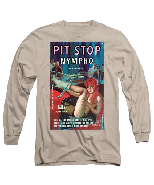 Pit Stop Nympho Long Sleeve T-Shirt
