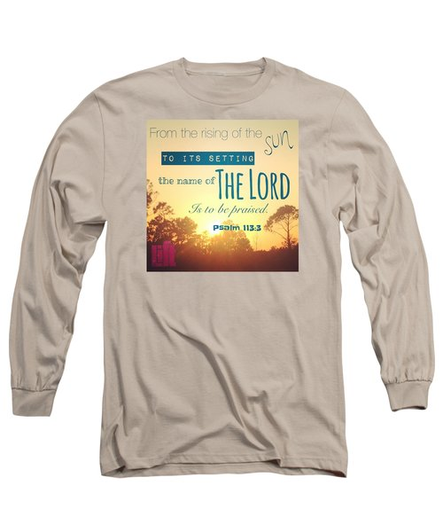 From The Rising Of The Sun Long Sleeve T-Shirt by LIFT Women's Ministry designs --by Julie Hurttgam