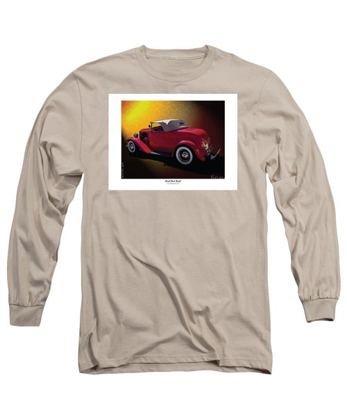 Red Hot Rod Long Sleeve T-Shirt by Kenneth De Tore