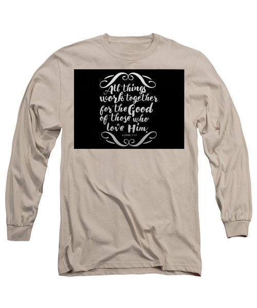 Romans 8 28 Scripture Verses Bible Art Long Sleeve T-Shirt