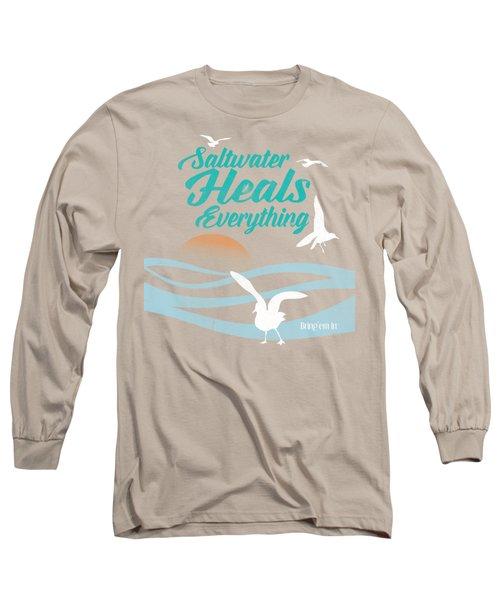 Saltwater Heals Everything Long Sleeve T-Shirt