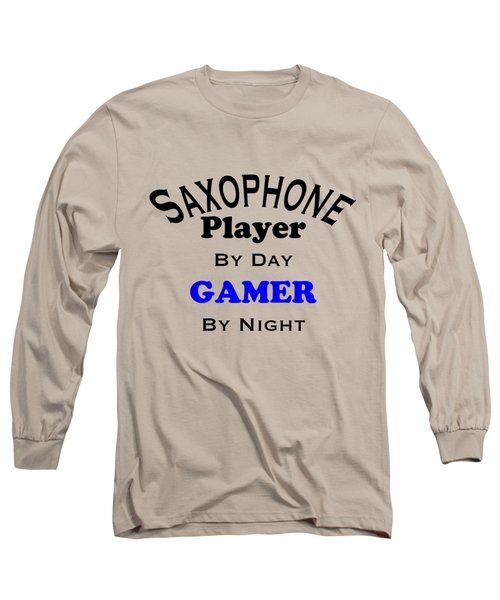 Saxophone Player By Day Gamer By Night 5622.02 Long Sleeve T-Shirt