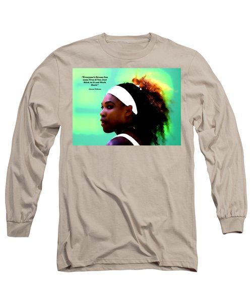 Serena Williams Motivational Quote 1a Long Sleeve T-Shirt by Brian Reaves
