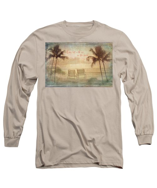 Sit With Me On The Beach Long Sleeve T-Shirt