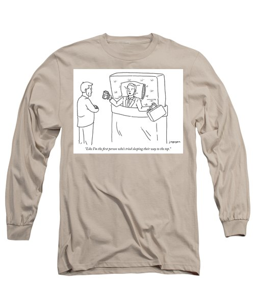 Sleeping Their Way To The Top Long Sleeve T-Shirt