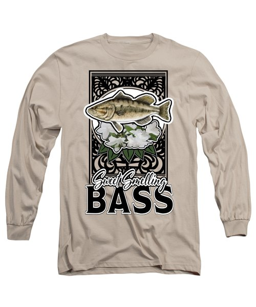Sweet Smellin Bass Long Sleeve T-Shirt