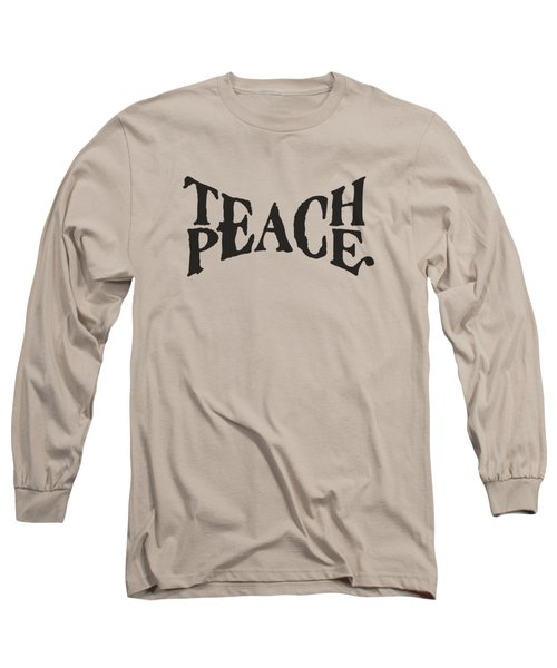 Teach Peace Phrase Typography Wordmark In Old Paint On Distressed Canvas Long Sleeve T-Shirt