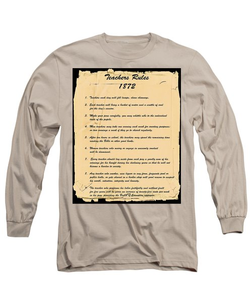 Teachers Rules 1872 Long Sleeve T-Shirt