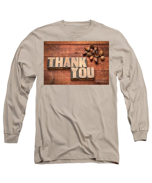 Than You Typography In Wood Type Long Sleeve T-Shirt