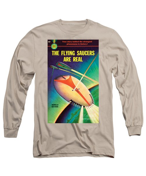 The Flying Saucers Are Real Long Sleeve T-Shirt by Frank Tinsley