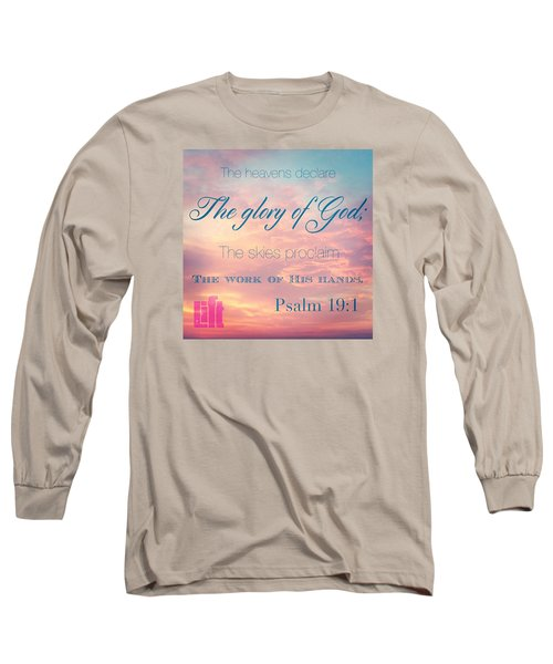 The Heavens Declare The Glory Of God Long Sleeve T-Shirt by LIFT Women's Ministry designs --by Julie Hurttgam